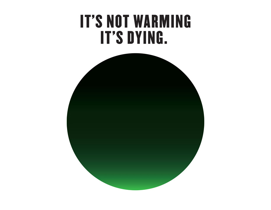 its not warmingit's dying milton glaser logo